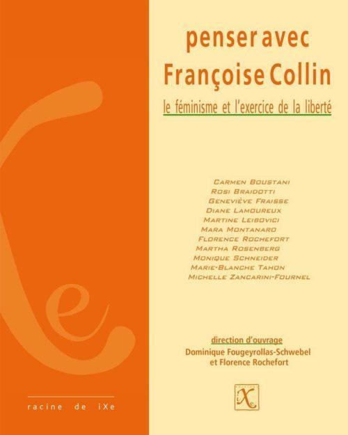 Penser avec Françoise Collin. Le féminisme et l'exercice de la liberté